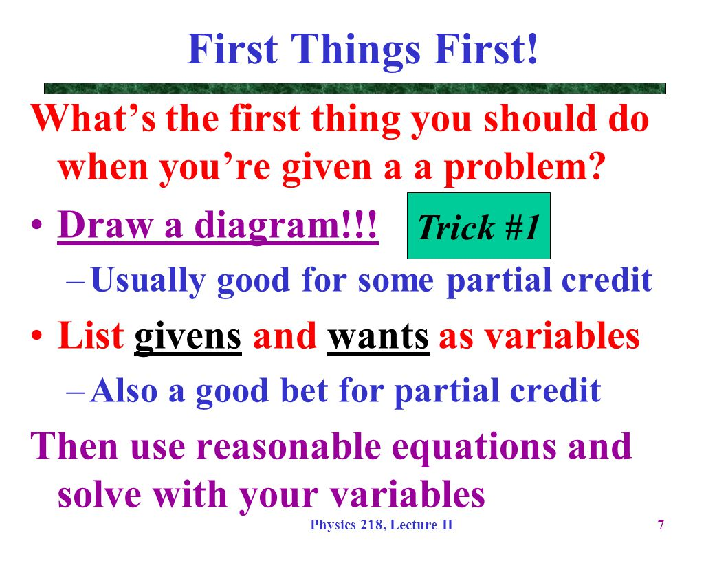 First Things First! What's the first thing you should do when you're given a a problem Draw a diagram!!!
