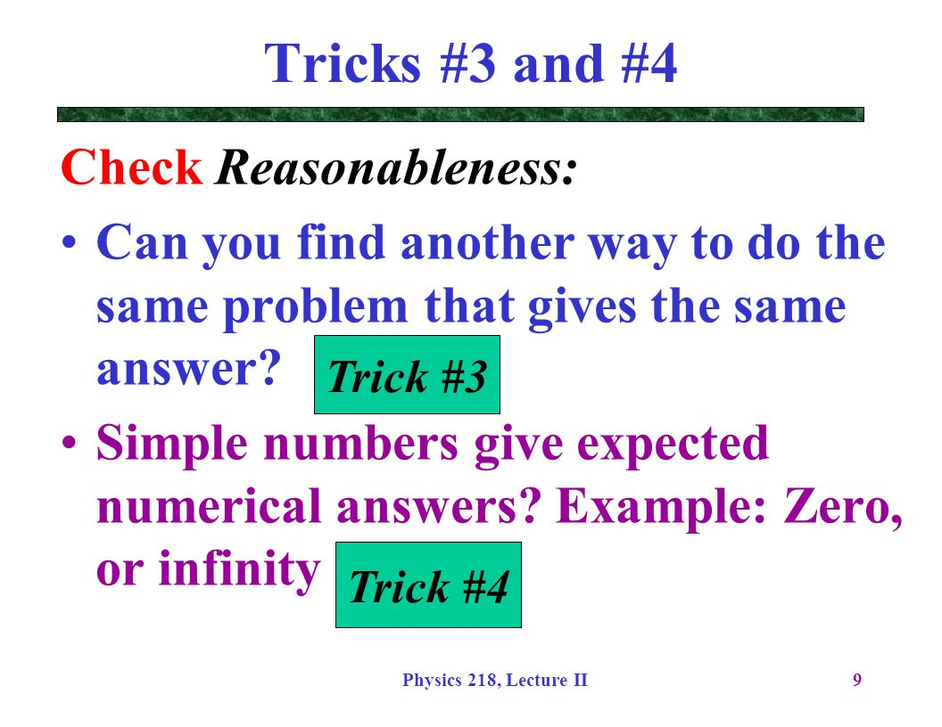 Tricks #3 and #4 Check Reasonableness: