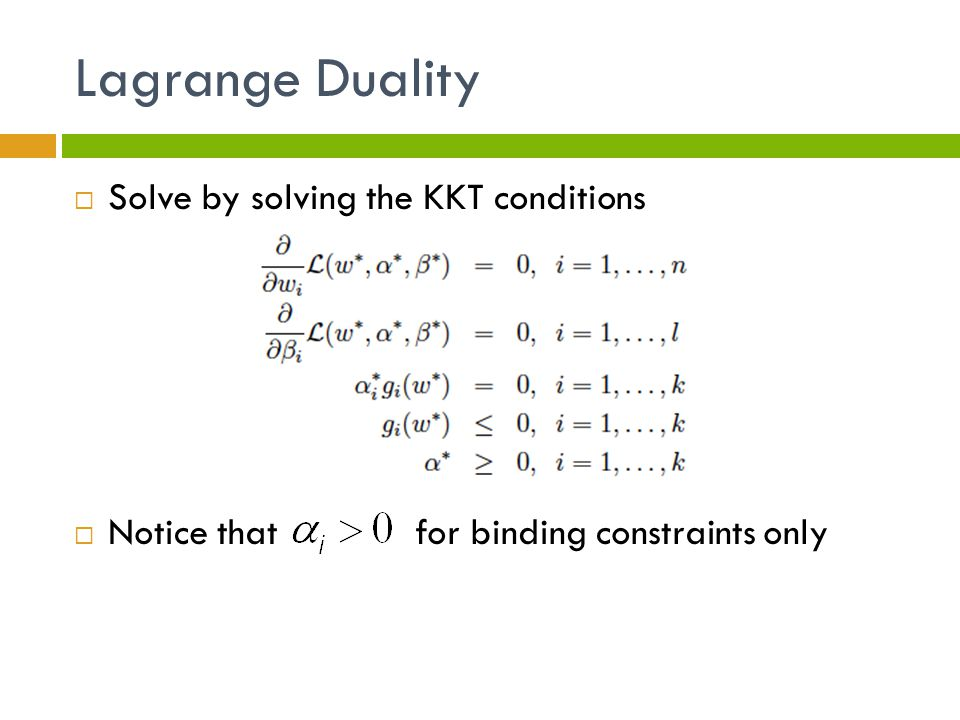 Lagrange Duality Solve by solving the KKT conditions