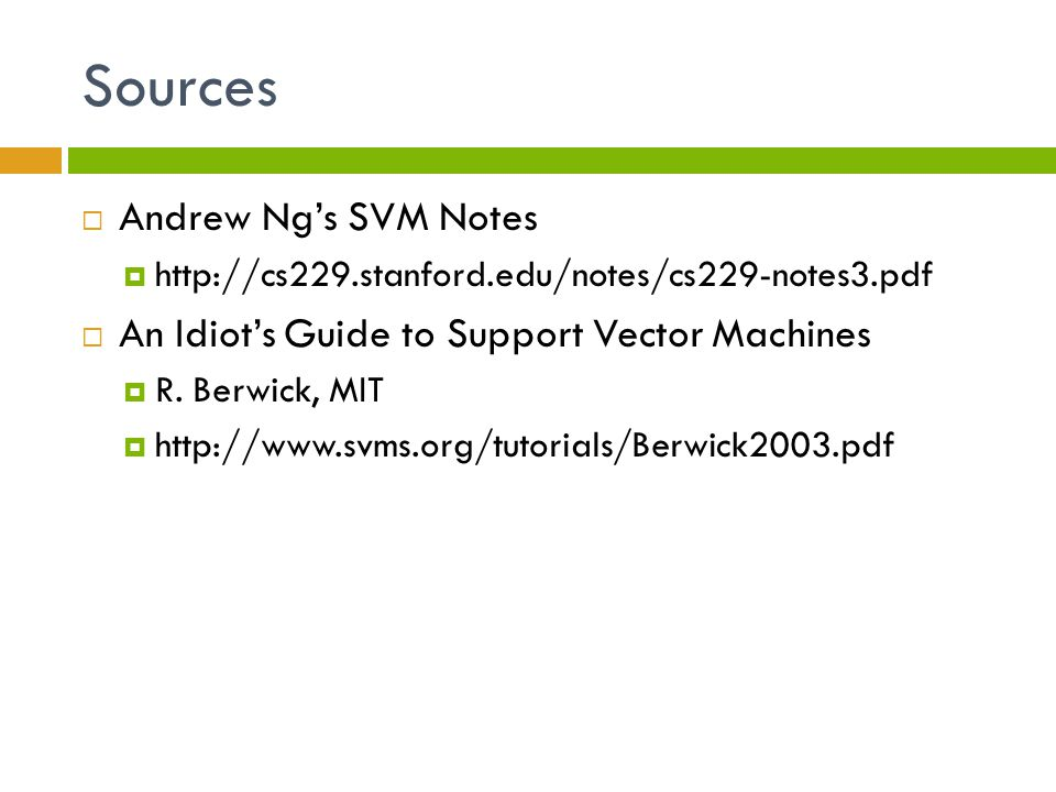 Sources Andrew Ng's SVM Notes