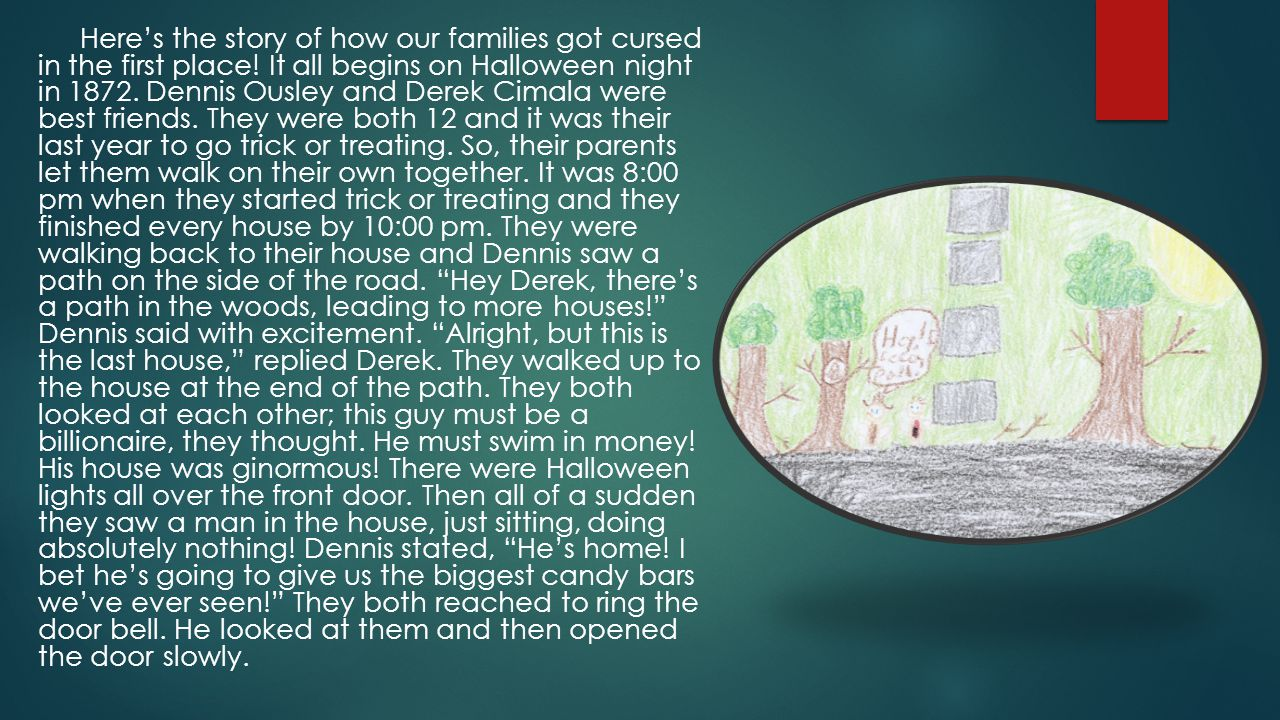 Here's the story of how our families got cursed in the first place