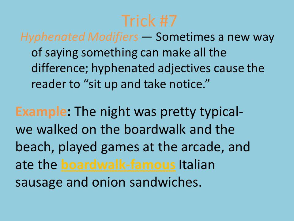 Trick #7
