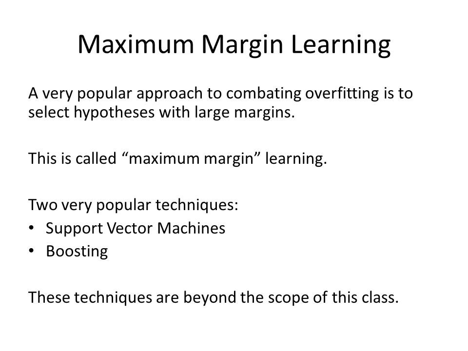 Maximum Margin Learning