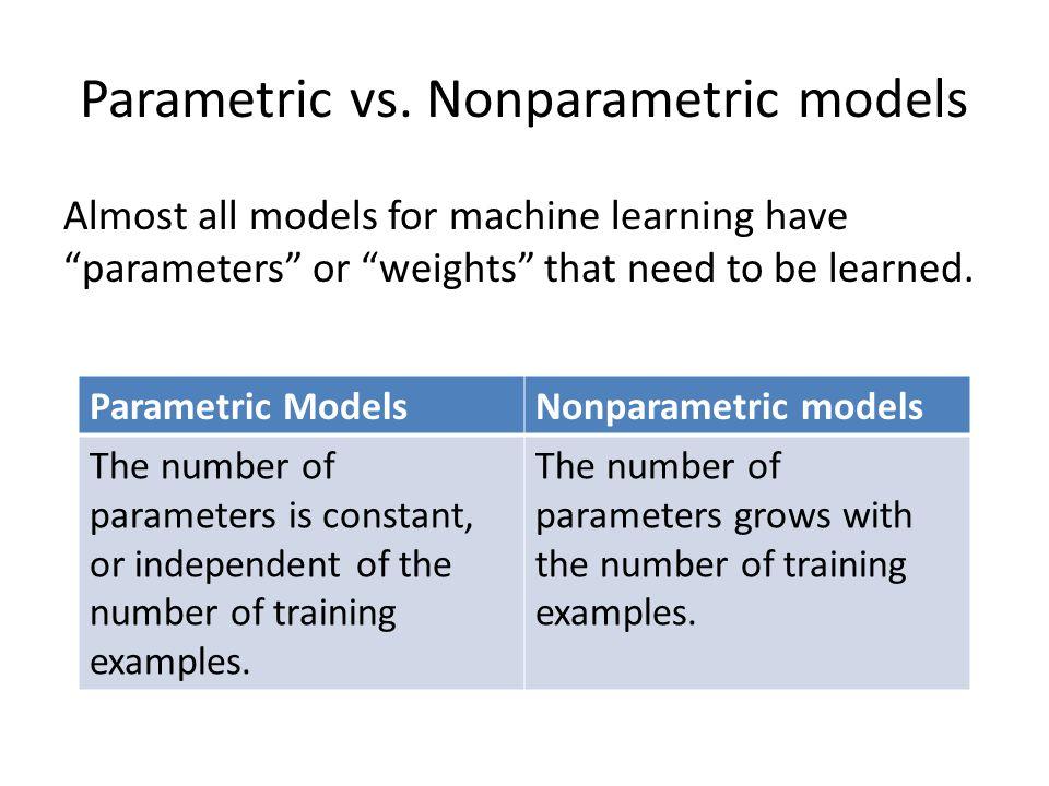 Parametric vs. Nonparametric models