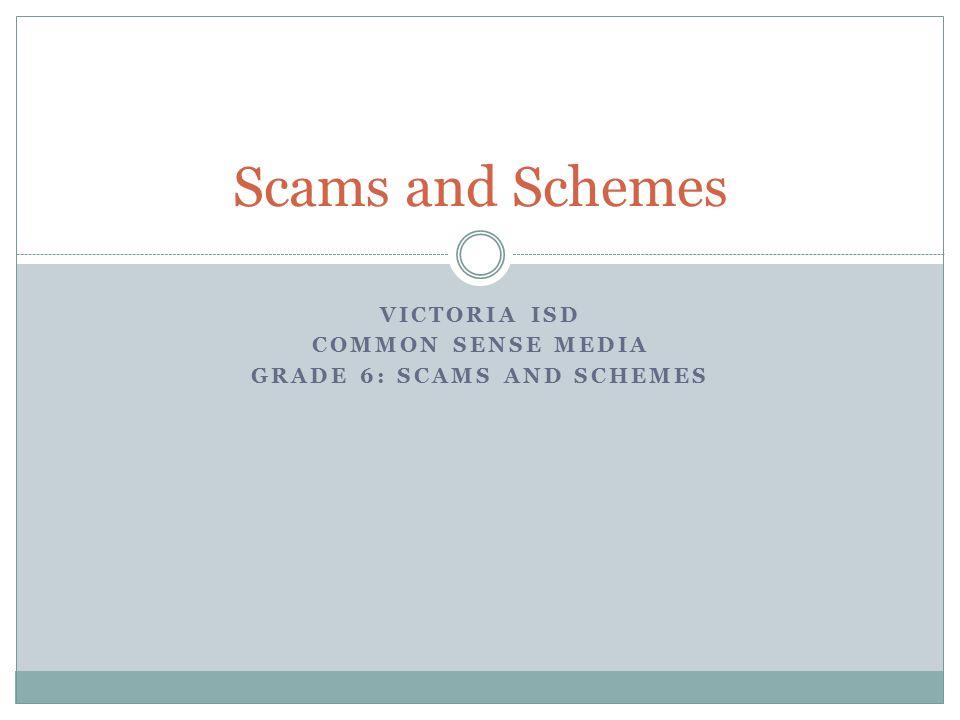 Victoria ISD Common Sense Media Grade 6: Scams and schemes