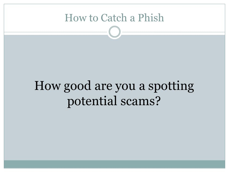 How good are you a spotting potential scams