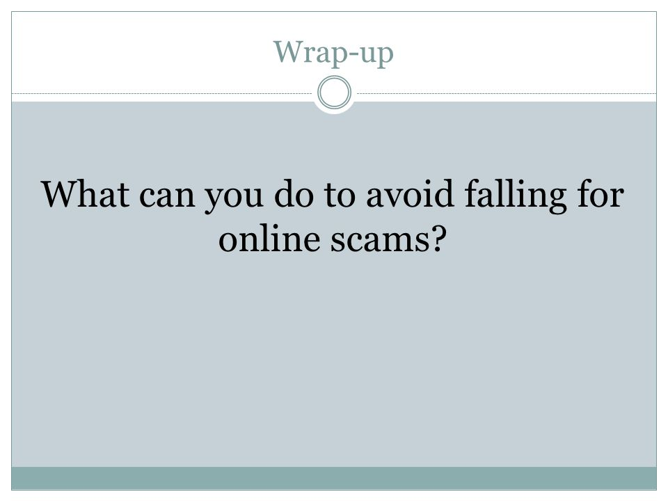 What can you do to avoid falling for online scams
