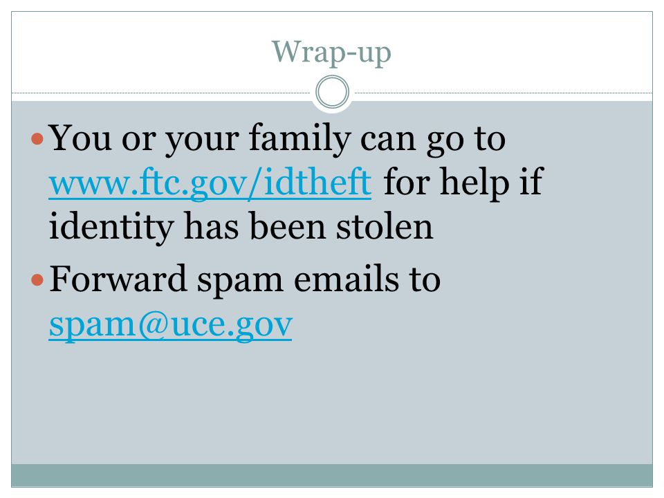 Forward spam emails to spam@uce.gov