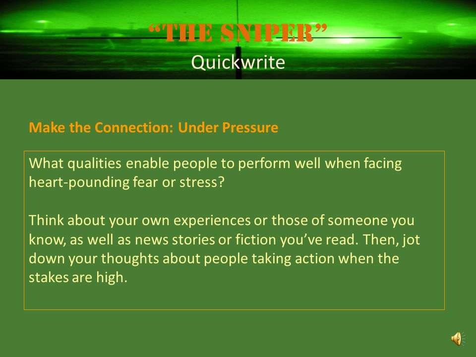 The Sniper Quickwrite