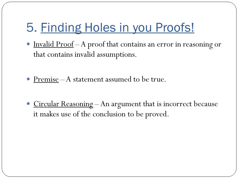 5. Finding Holes in you Proofs!
