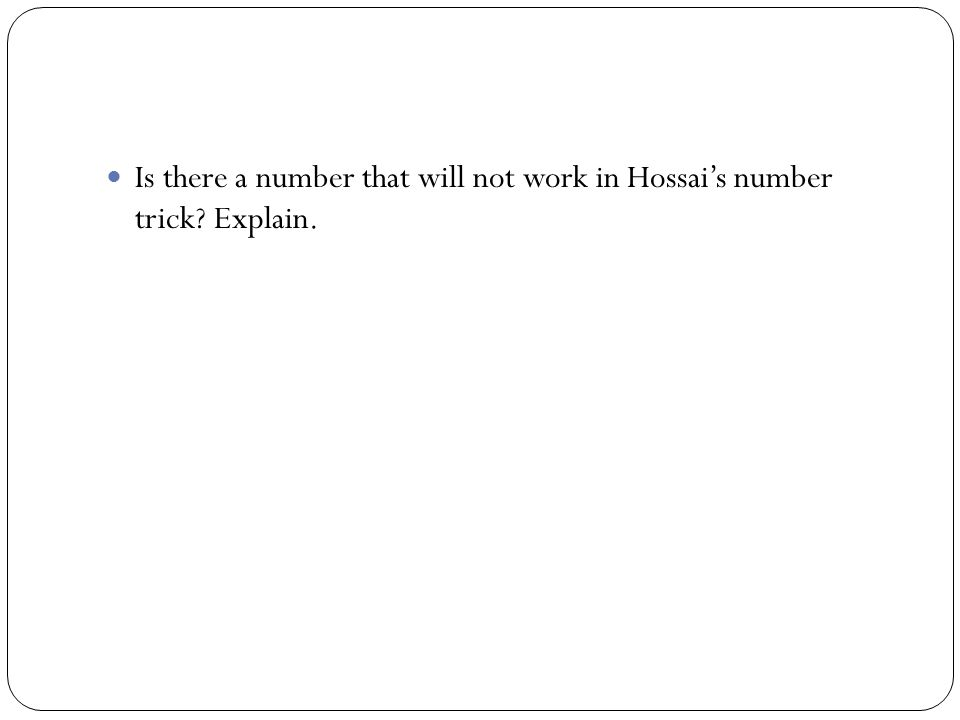 Is there a number that will not work in Hossai's number trick Explain.