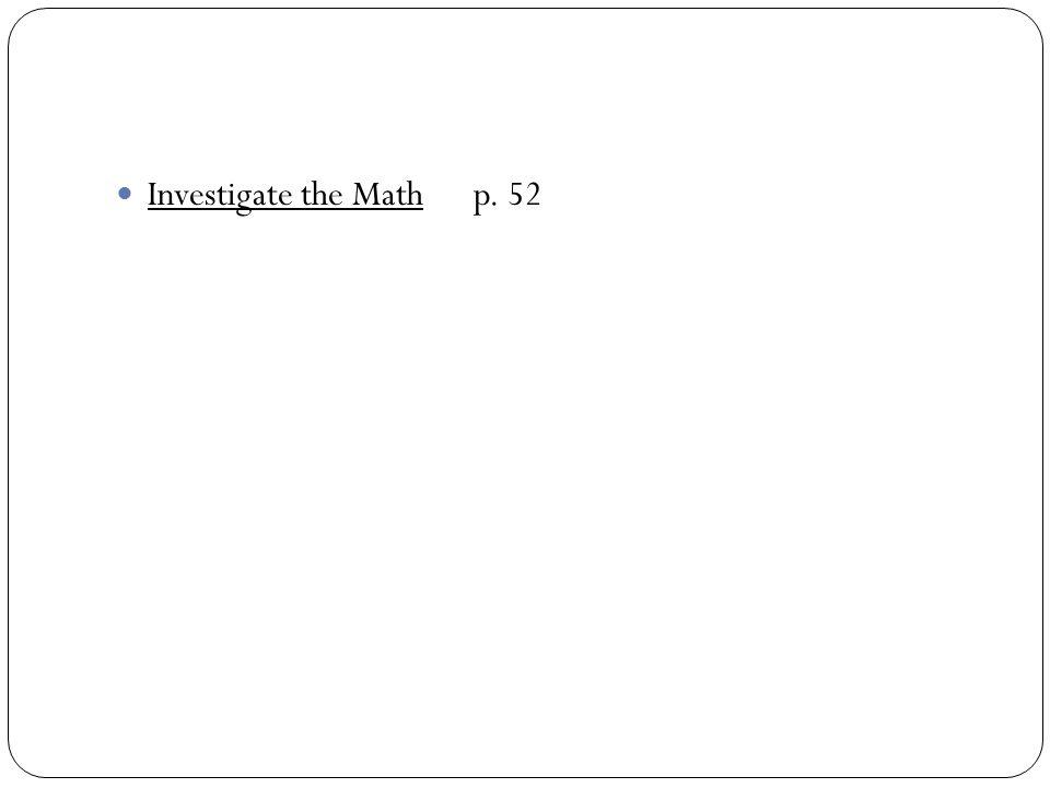 Investigate the Math p. 52