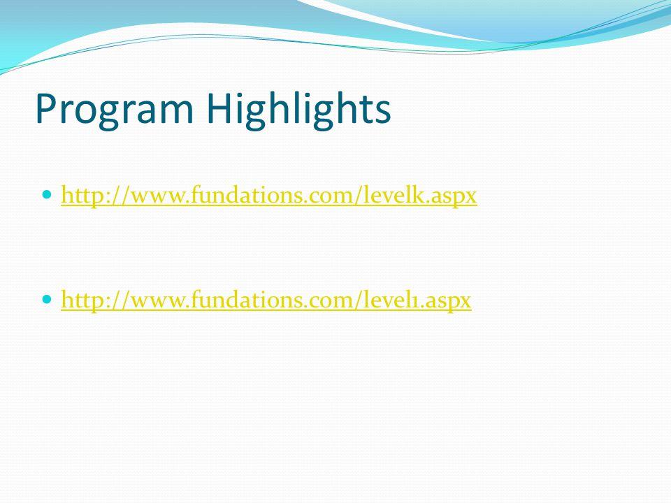 Program Highlights http://www.fundations.com/levelk.aspx