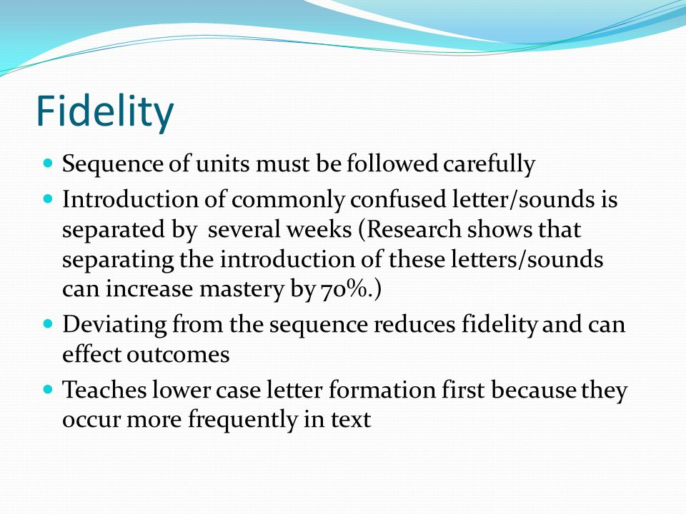 Fidelity Sequence of units must be followed carefully