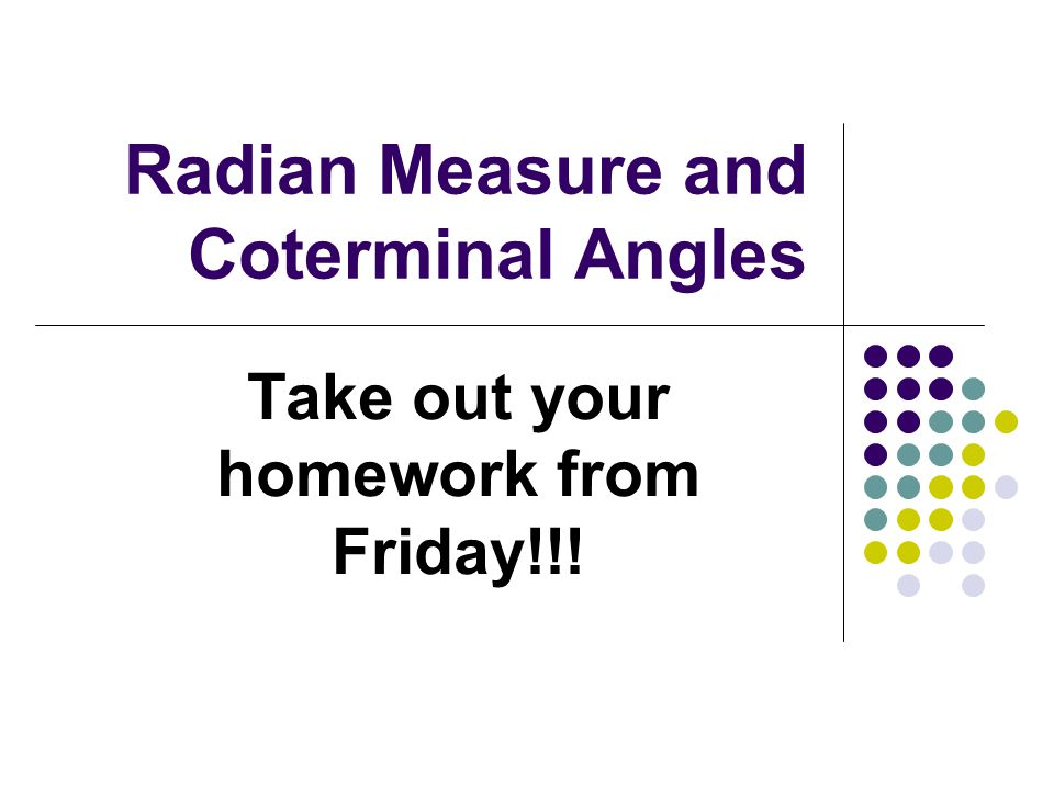 Radian Measure and Coterminal Angles
