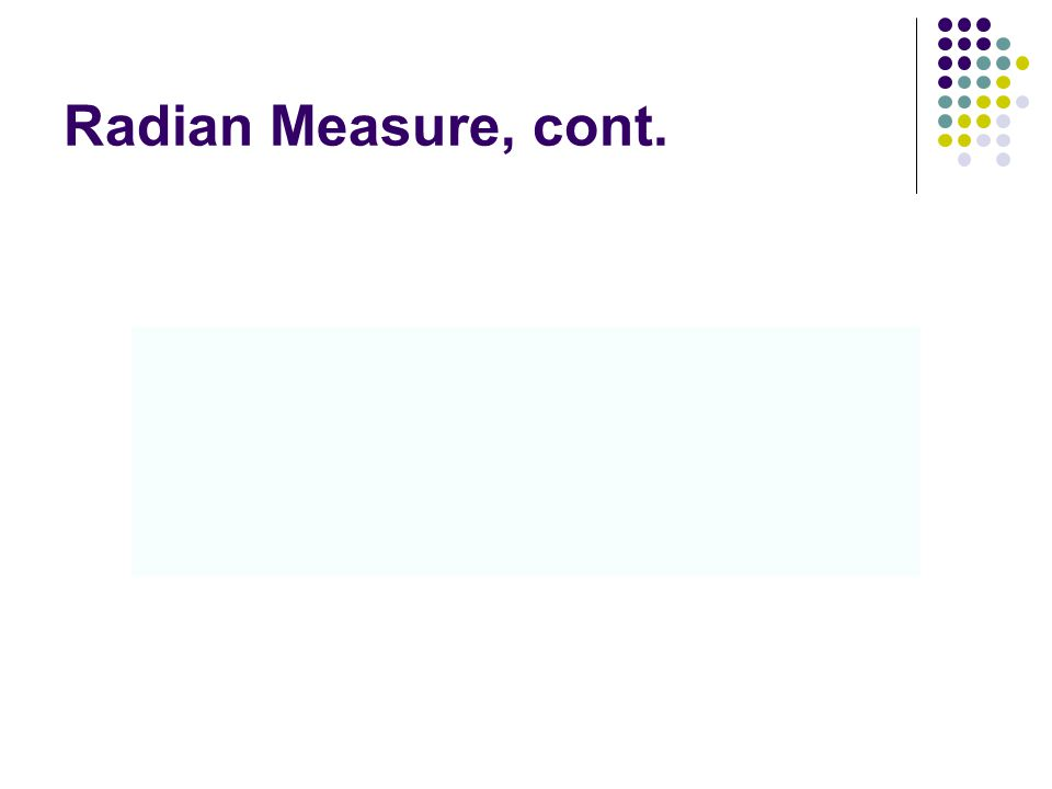 Radian Measure, cont.