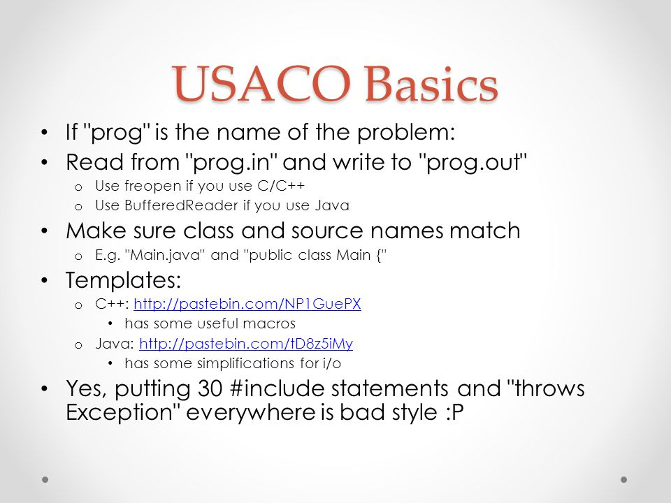 USACO Basics If prog is the name of the problem:
