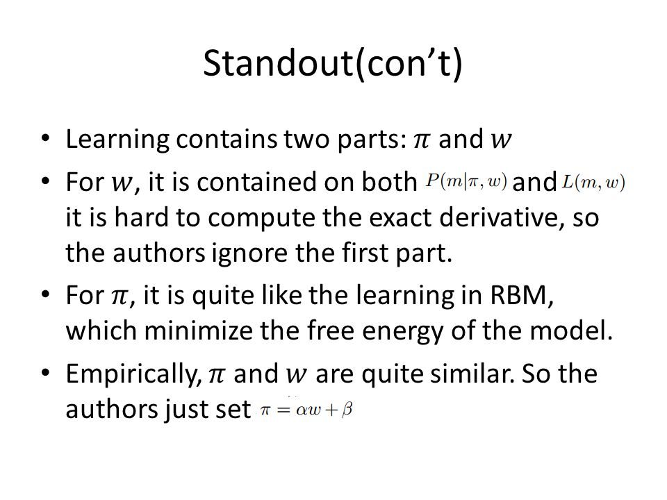 Standout(con't) Learning contains two parts: 𝜋 and 𝑤