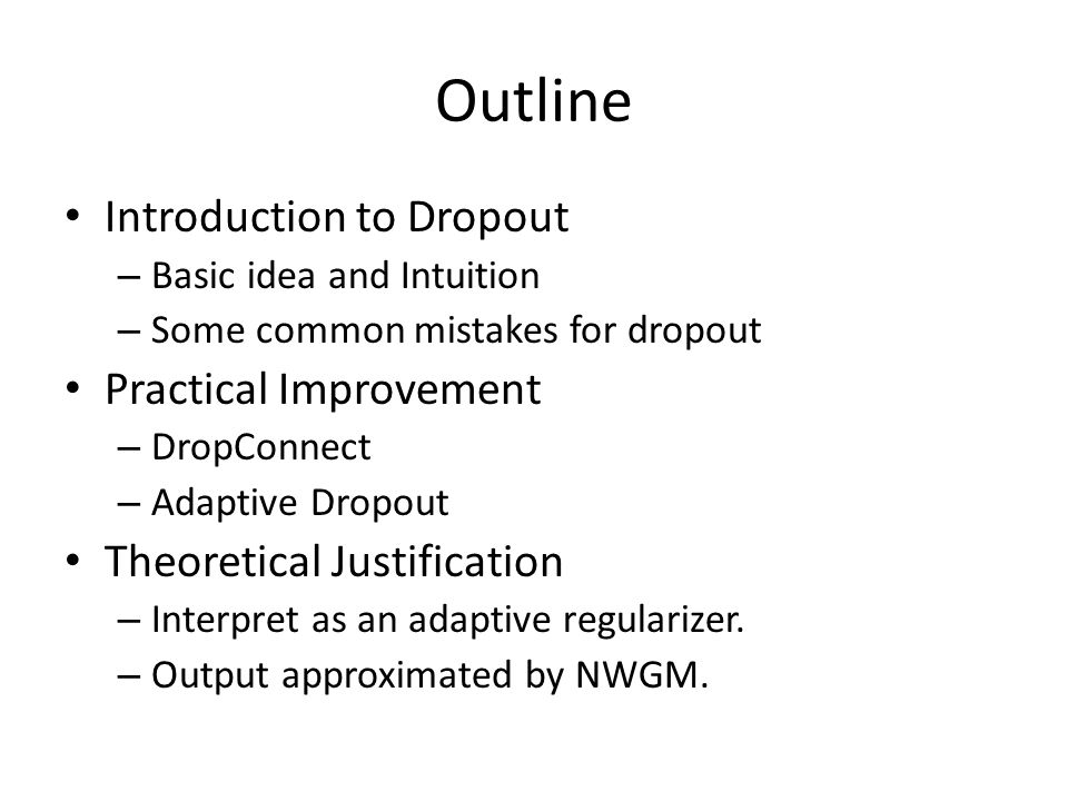 Outline Introduction to Dropout Practical Improvement