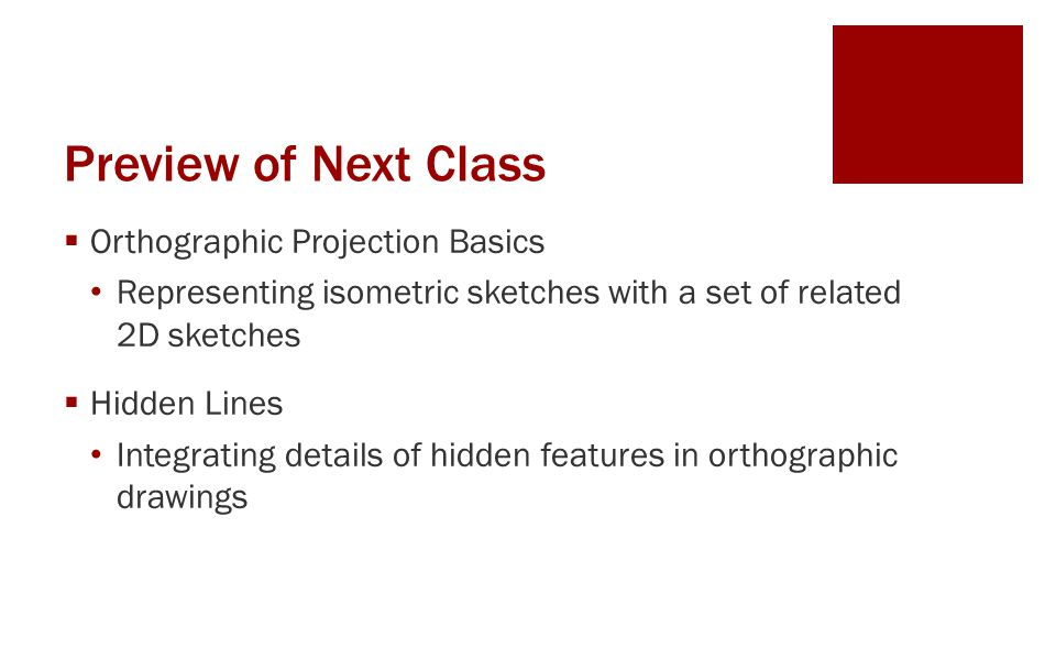 Preview of Next Class Orthographic Projection Basics
