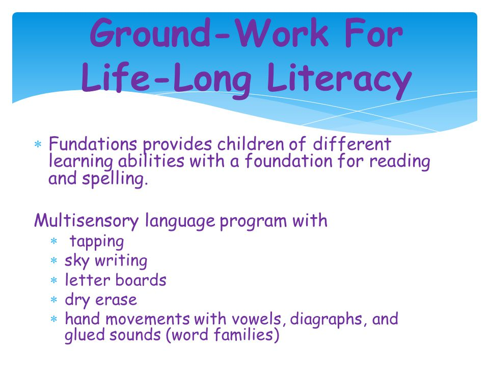 Ground-Work For Life-Long Literacy