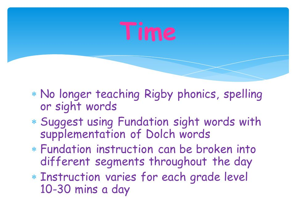 Time No longer teaching Rigby phonics, spelling or sight words