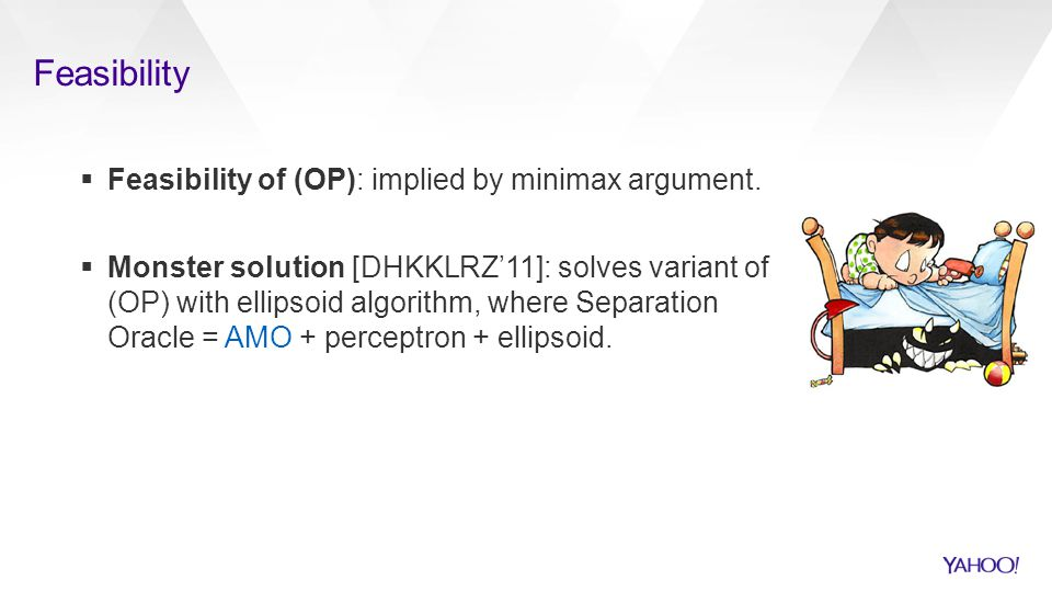 Feasibility Feasibility of (OP): implied by minimax argument.