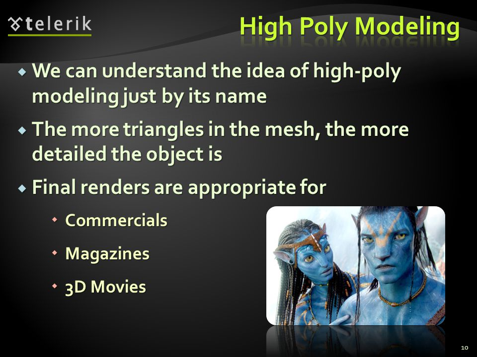 High Poly Modeling We can understand the idea of high-poly modeling just by its name.