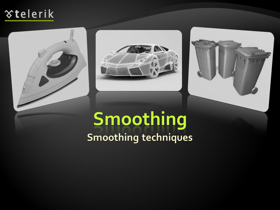 Smoothing Smoothing techniques