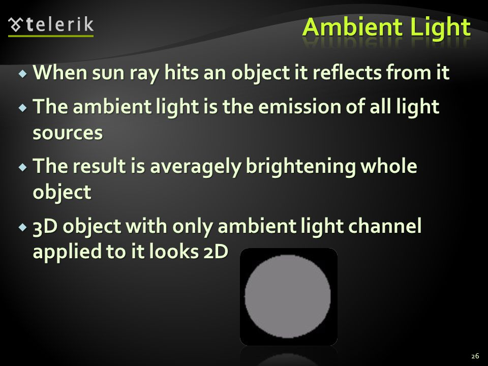 Ambient Light When sun ray hits an object it reflects from it