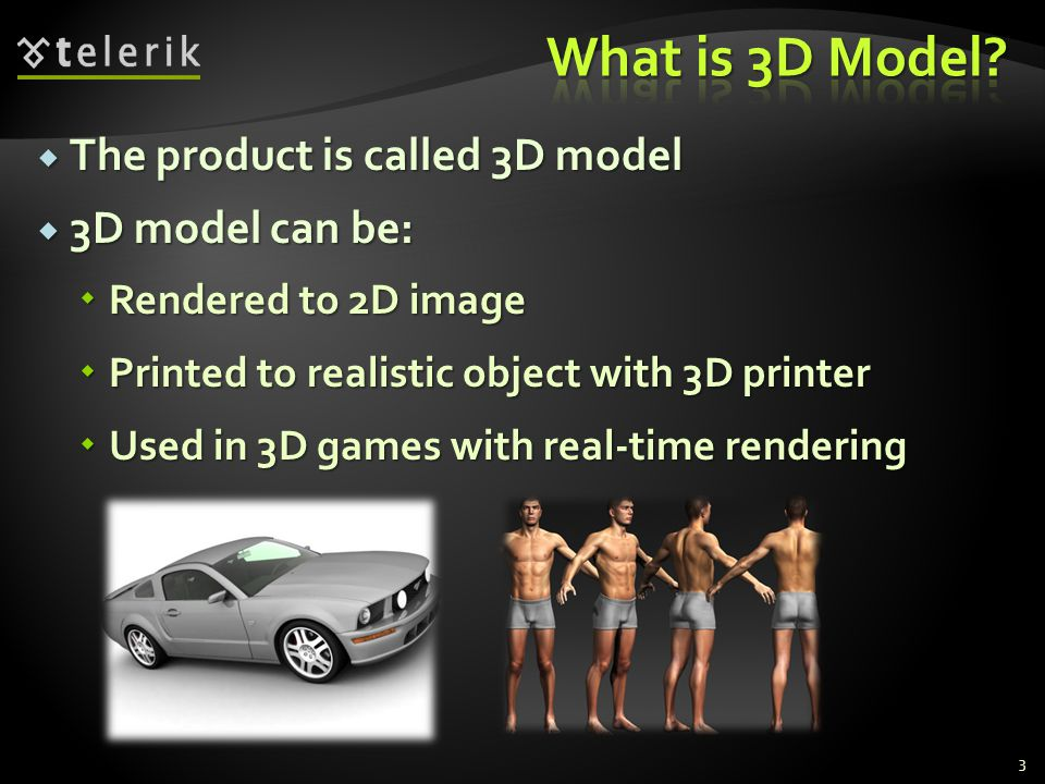 What is 3D Model The product is called 3D model 3D model can be: