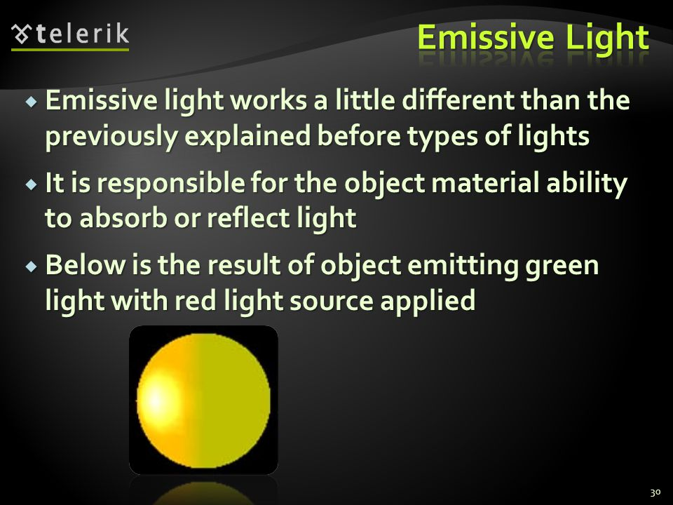 Emissive Light Emissive light works a little different than the previously explained before types of lights.