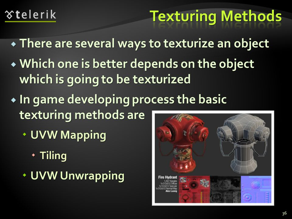 Texturing Methods There are several ways to texturize an object