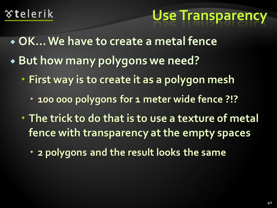 Use Transparency OK… We have to create a metal fence