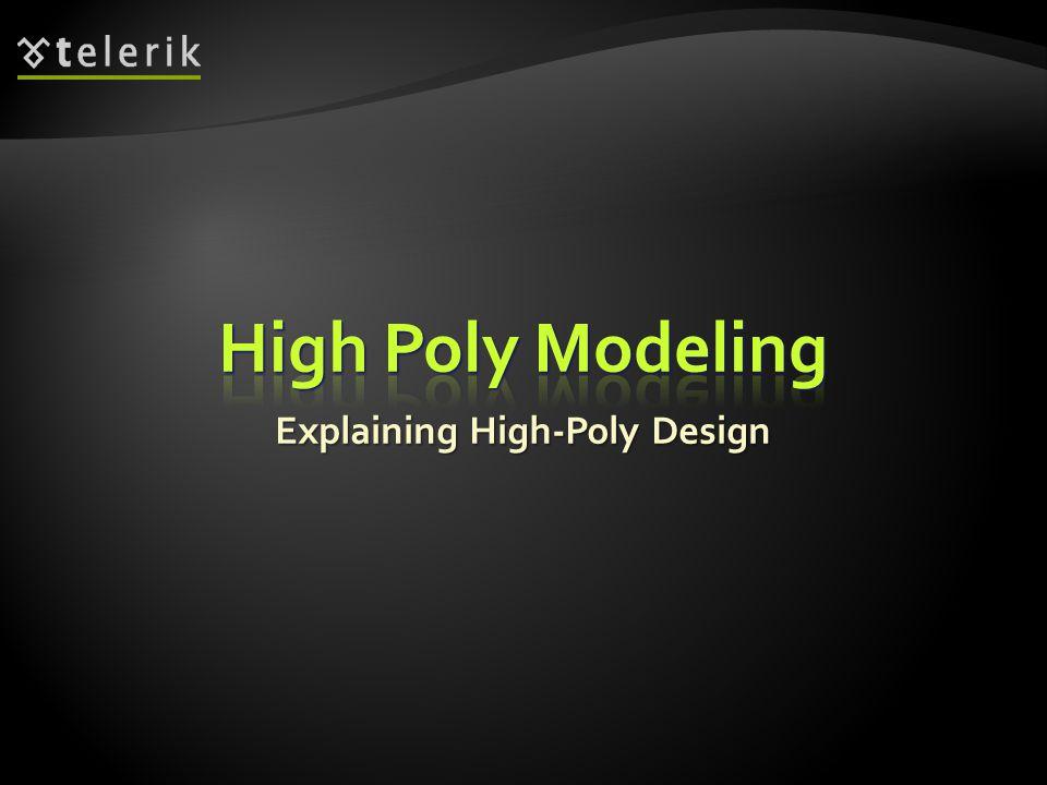 Explaining High-Poly Design