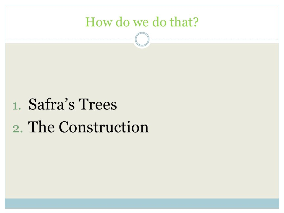 How do we do that Safra's Trees The Construction