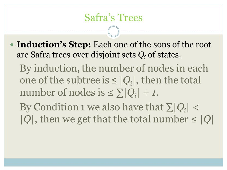 Safra's Trees Induction's Step: Each one of the sons of the root are Safra trees over disjoint sets Qi of states.