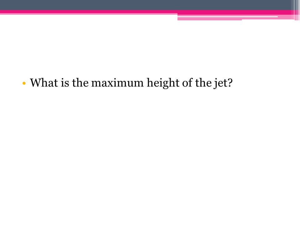 What is the maximum height of the jet