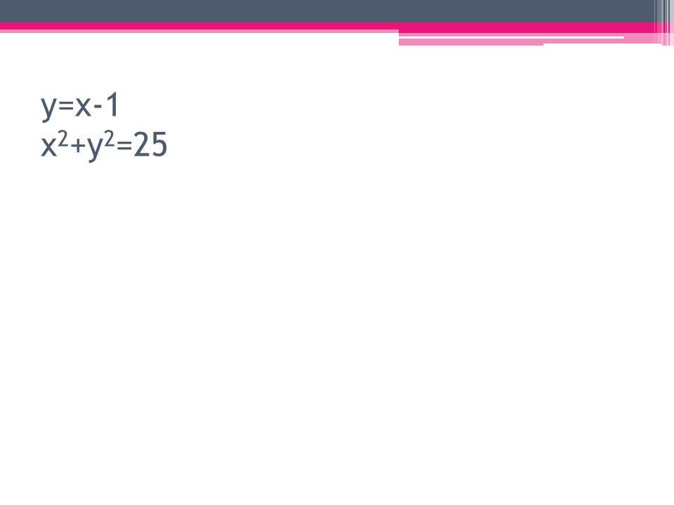 y=x-1 x2+y2=25