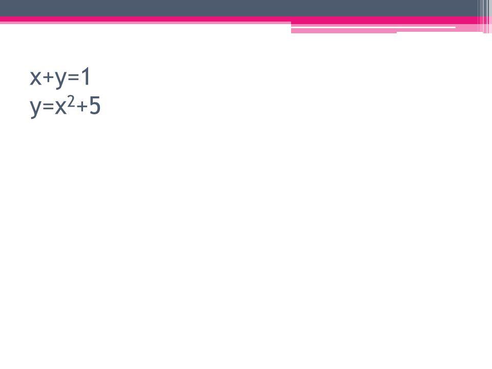 x+y=1 y=x2+5