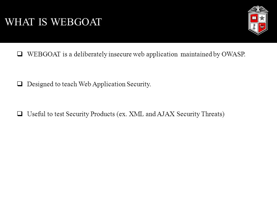 Designed to teach Web Application Security.