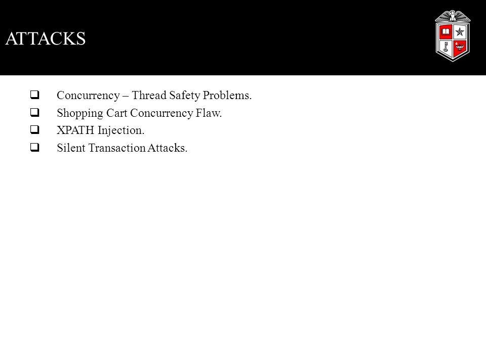 ATTACKS Concurrency – Thread Safety Problems.