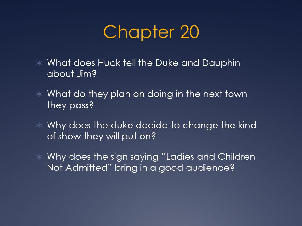 Chapter 20 What does Huck tell the Duke and Dauphin about Jim