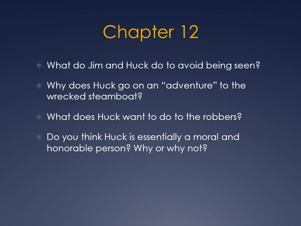 Chapter 12 What do Jim and Huck do to avoid being seen