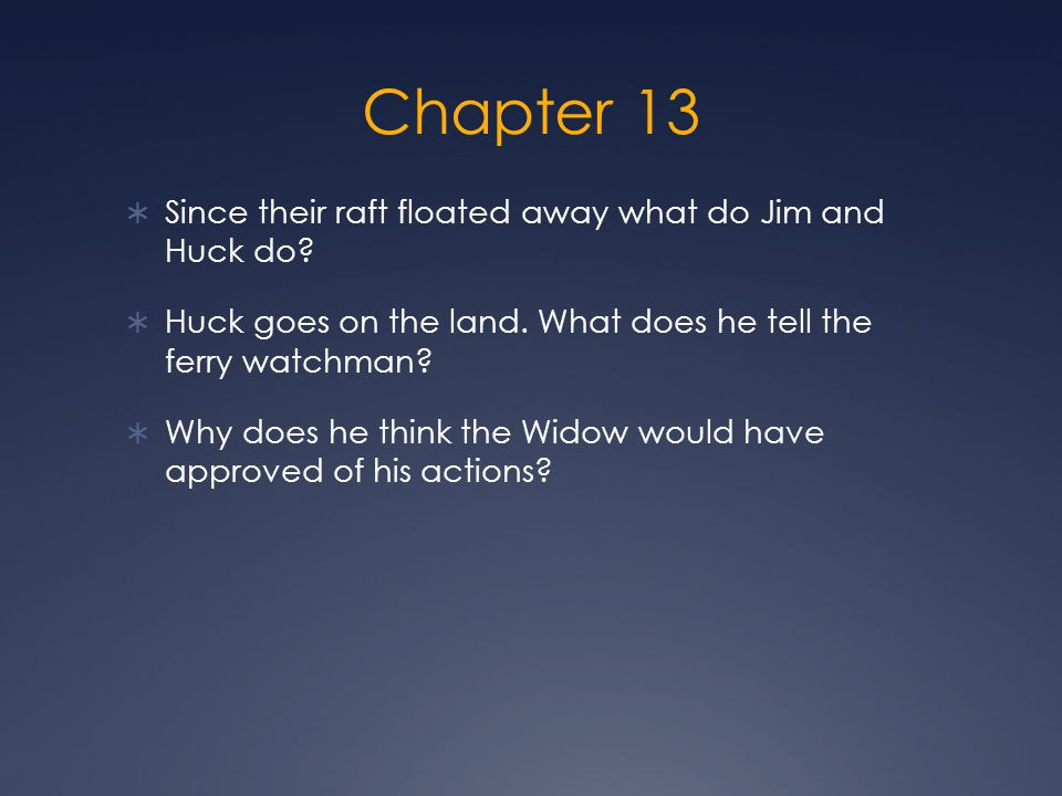 Chapter 13 Since their raft floated away what do Jim and Huck do