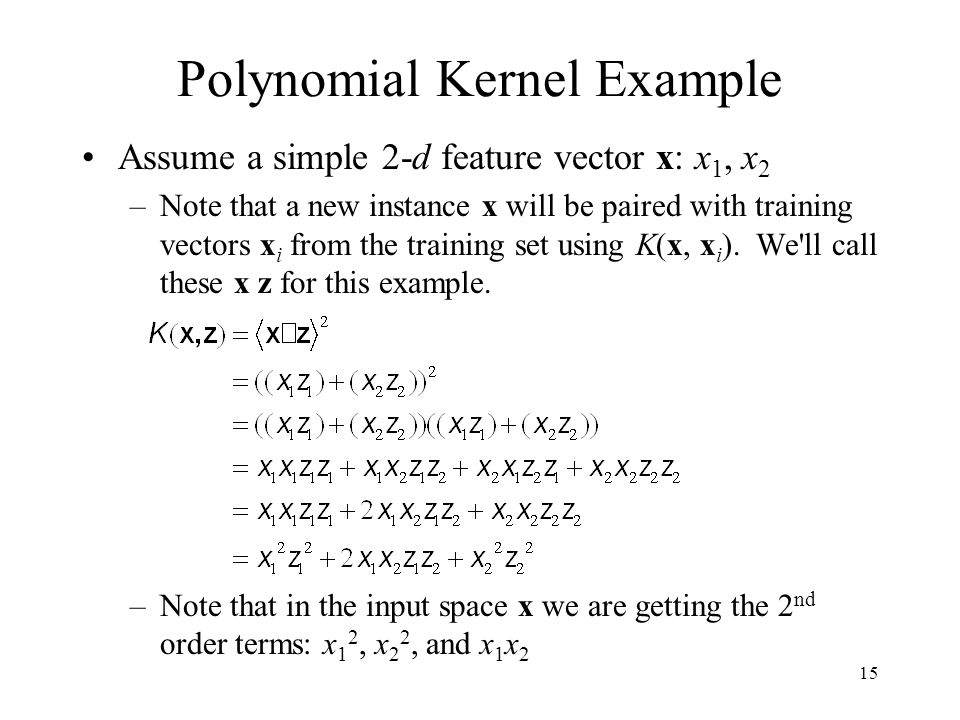 Polynomial Kernels For greater dimensionality we can do