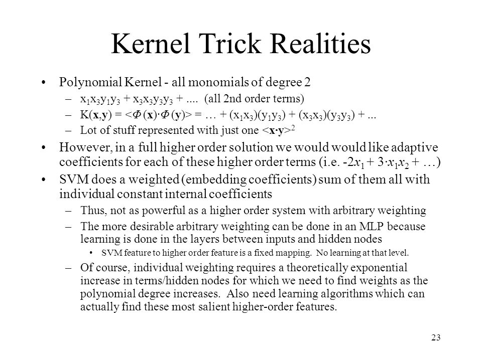 Kernel Trick So are we getting the same power as the Quadric machine without having to directly calculate the 2nd order terms
