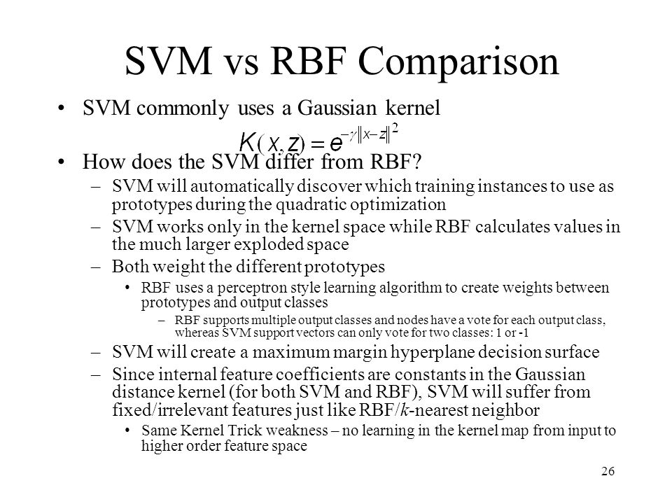 SVM vs RBF Comparison SVM commonly uses a Gaussian kernel