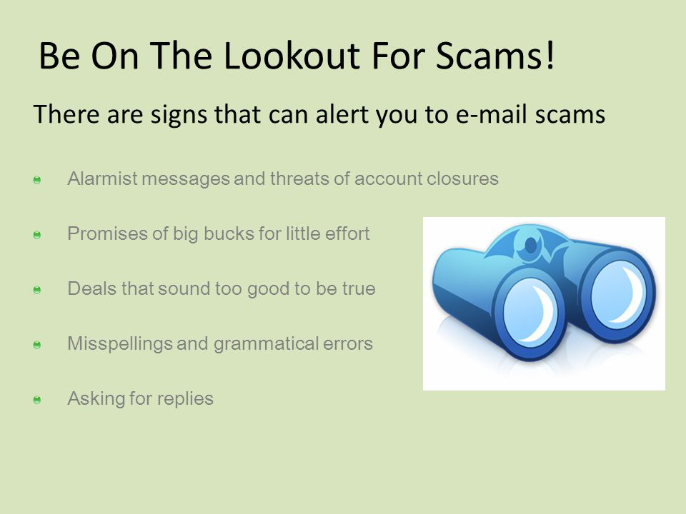 Be On The Lookout For Scams!