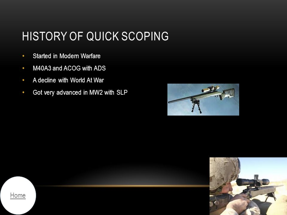 History of quick scoping